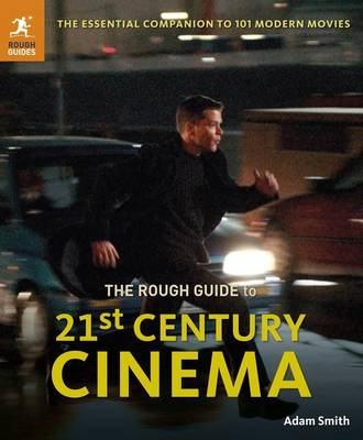 The Rough Guide to 21st Century Cinema: The Essential Companion to 101 Modern Movies (BOK)