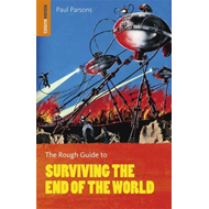 The Rough Guide to Surviving the End of the World (BOK)