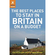 The Best Places to Stay in Britain on a Budget (BOK)