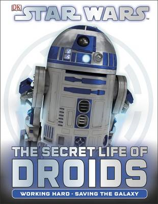 Star Wars the Secret Life of Droids (BOK)
