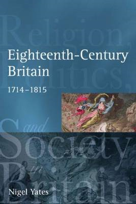 Eighteenth Century Britain: Religion and Politics 1714-1815 (BOK)