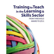Training to Teach in the Learning and Skills Sector: From Threshold Award to QTLS (BOK)