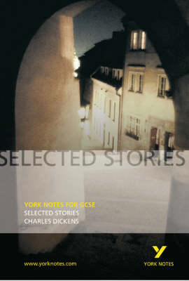 Selected Stories of Charles Dickens: York Notes for GCSE (BOK)