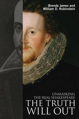 The Truth Will Out: Unmasking the Real Shakespeare (BOK)