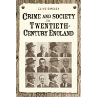 Crime and Society in Twentieth Century England (BOK)