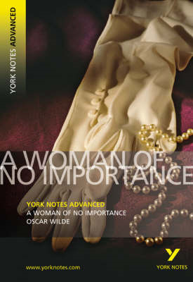 Woman of No Importance: York Notes Advanced (BOK)