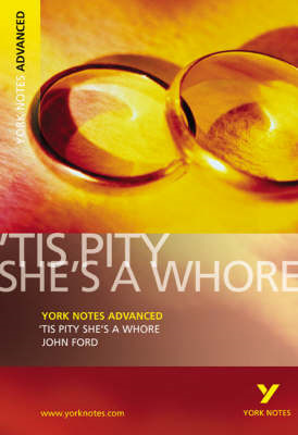 'Tis Pity She's a Whore: York Notes Advanced (BOK)