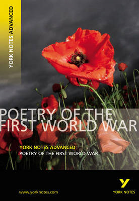 Poetry of the First World War: York Notes Advanced (BOK)