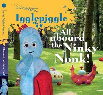 In the Night Garden: All Aboard the Ninky Nonk (BOK)