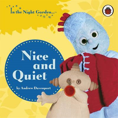 In the Night Garden: Nice and Quiet (BOK)