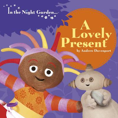 In the Night Garden: A Lovely Present (BOK)