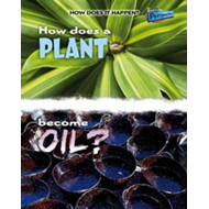How Does a Plant Become Oil? (BOK)