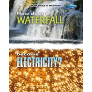 How Does a Waterfall Become Electricity? (BOK)