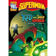 Kid Who Saved Superman (BOK)