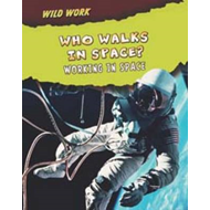 Who Walks in Space?: Working in Space (BOK)