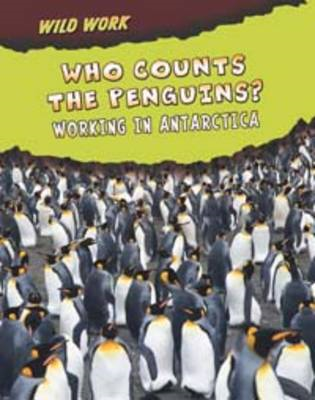 Who Counts the Penguins?: Working in Antarctica (BOK)