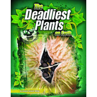 The Deadliest Plants on Earth (BOK)