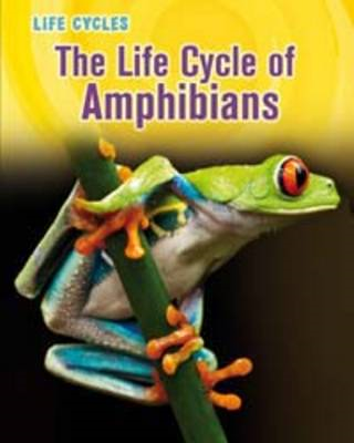 The Life Cycle of Amphibians (BOK)