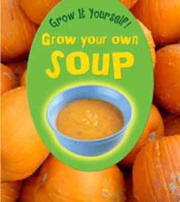 Grow Your Own Soup (BOK)