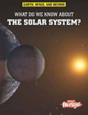 What Do We Know About the Solar System? (BOK)
