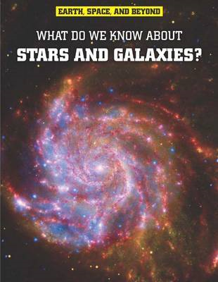 What Do We Know About Stars and Galaxies? (BOK)