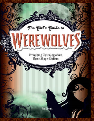 Werewolves: Everything Charming About These Shape-Shifters (BOK)