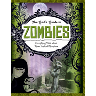 Zombies: Everything Vital About These Undead Monsters (BOK)