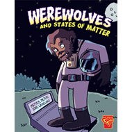 Werewolves and States of Matter (BOK)