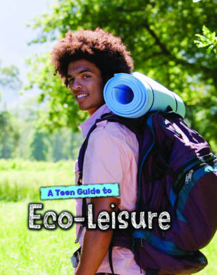 A Teen Guide to Eco-Leisure (BOK)