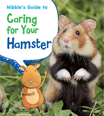 Nibble's Guide to Caring for Your Hamster (BOK)