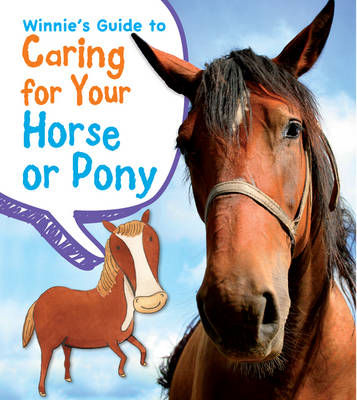 Winnie's Guide to Caring for Your Horse or Pony (BOK)
