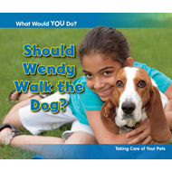 Should Wendy Walk the Dog? (BOK)