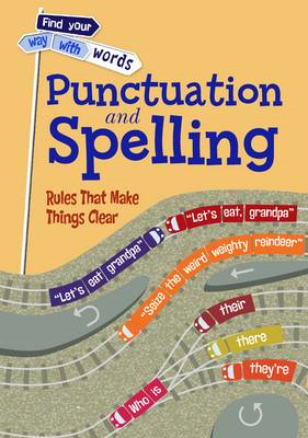 Punctuation and Spelling: Rules That Make Things Clear (BOK)