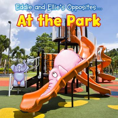 Eddie and Ellie's Opposites at the Park (BOK)
