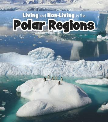 Living and Non-living in the Polar Regions (BOK)