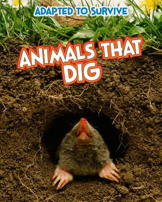 Adapted to Survive: Animals that Dig (BOK)