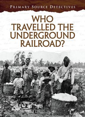 Who Travelled the Underground Railroad? (BOK)