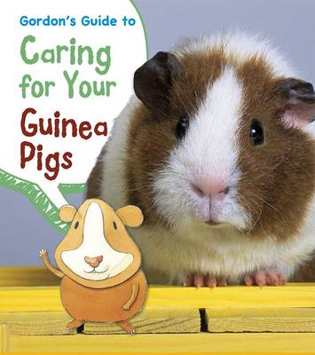 Gordon's Guide to Caring for Your Guinea Pigs (BOK)
