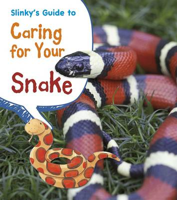 Slinky's Guide to Caring for Your Snake (BOK)