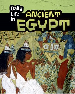 Daily Life in Ancient Egypt (BOK)