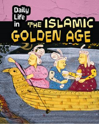 Daily Life in the Islamic Golden Age (BOK)