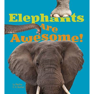 Elephants Are Awesome! (BOK)