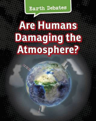 Are Humans Damaging the Atmosphere? (BOK)