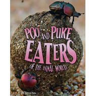 Poo and Puke Eaters of the Animal World (BOK)