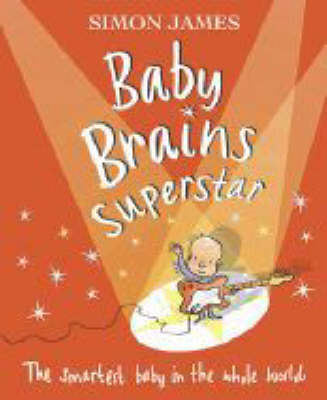 Baby Brains Superstar: The Smartest Baby in the Whole World (BOK)