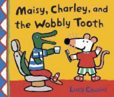 Maisy, Charley and the Wobbly Tooth (BOK)