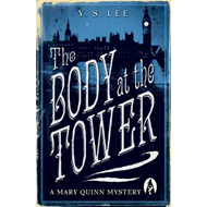 The Body at the Tower: A Mary Quinn Mystery (BOK)