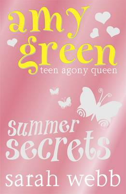 Amy Green Teen Agony Queen: Summer Secrets (BOK)
