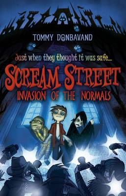 Scream Street: Invasion of the Normals (BOK)