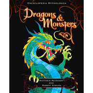 Encyclopedia Mythologica: Dragons and Monsters (BOK)